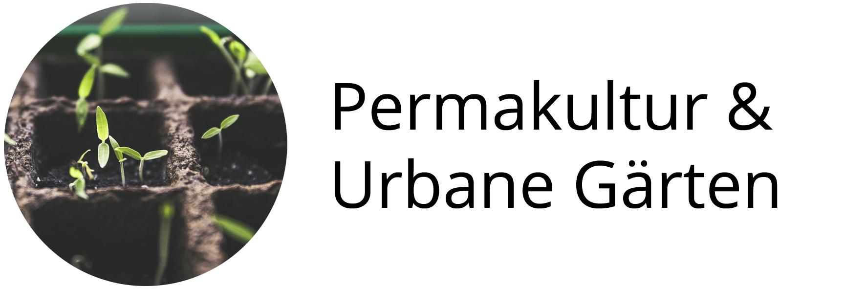 Permakultur & Urbane Gärten